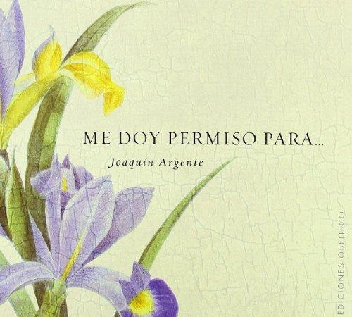 Me doy permiso para ...(Cartoné) (LIBROS SINGULARES) por JOAQUÍN ARGENTE VILLAPLANA
