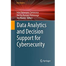 Data Analytics and Decision Support for Cybersecurity: Trends, Methodologies and Applications