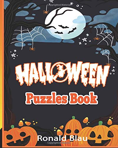 Halloween Puzzles Book: Halloween Word Searches, Cryptograms, Alphabet Soups, Dittos, Piece By Piece Puzzles All You Want to Challenge to Have a Happy Halloween and Keep Your Brain Young