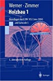 Holzbau 1: Grundlagen DIN 1052 neu (Eurocode 5) (Springer-Lehrbuch)
