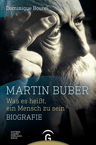 Martin Buber: Was es heißt, ein Mensch zu sein. Biografie