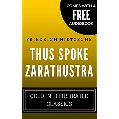 Thus Spoke Zarathustra: Golden Illustrated Classics (Comes with a Free Audiobook) (English Edition)
