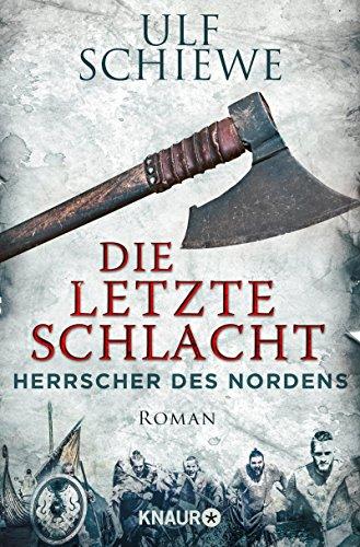 Herrscher des Nordens - Die letzte Schlacht: Roman (Die Wikinger-Saga 3)