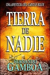 TIERRA DE NADIE: Una aventura del Capitán Riley (Spanish Edition)