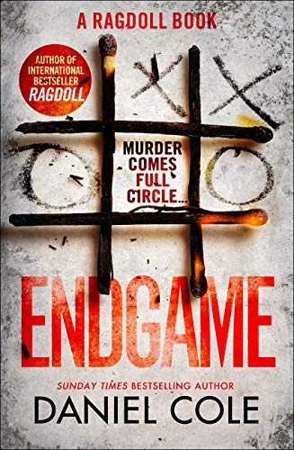 Endgame: The explosive new thriller from the bestselling author of Ragdoll (A Ragdoll Book) by [Cole, Daniel]
