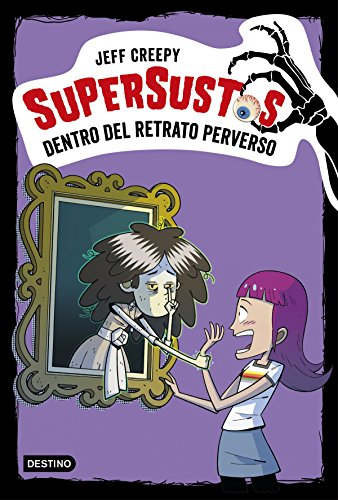 Supersustos. Dentro del retrato perverso por Jeff Creepy