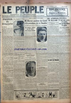 PEUPLE (LE) [No 1563] du 19/04/1925 - PROPOS DU DIMANCHE - LE HAMEAU - EUX PAR R. DE MARMANDE - LA CONQUETE DE L'AIR - SUR LE VIF PAR JEAN ZISKA - APRES LA CONSTITUTION DU CABINET - M. HERRIOT CANDIDAT DU CARTEL A LA PRESIDENCE DE LA CHAMBRE - LA PREPARATION DE LA DECLARATION MINISTERIELLE - LES SOCIALISTES CONFERENT AVEC M. PAINLEVE SUR LA SITUATION FINANCIERE - LE GROUPE SOCIALISTE CHEZ M. PAINLEVE - UNE DECLARATION DE COMPERE-MOREL - CONSEIL DE CABINET - UNE DECLARATION DE M. CAILLAUX - LA P