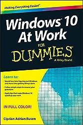 Windows 10 At Work For Dummies by Ciprian Adrian Rusen (2015-10-05)