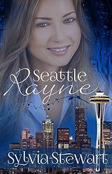 Seattle Rayne (Sweet Romances Book 1) by [Stewart, Sylvia]