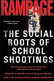 Rampage: The Social Roots of School Shootings