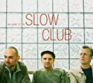 Welcome To The Slow Club
