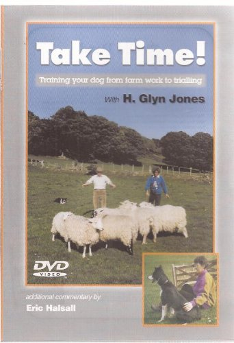 Take Time: Training Your Dog from Farm Work to Trialling por H.Glyn Jones
