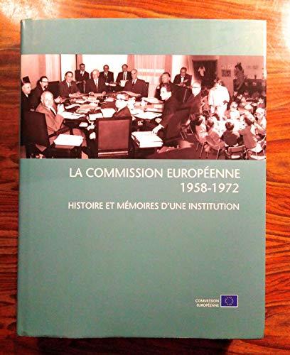La Commission Europeenne 1958-1952 Histoire Et Memoires D\'une Insttitution