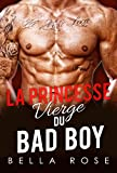 La Princesse Vierge Du Bad Boy - Bella Rose 2017