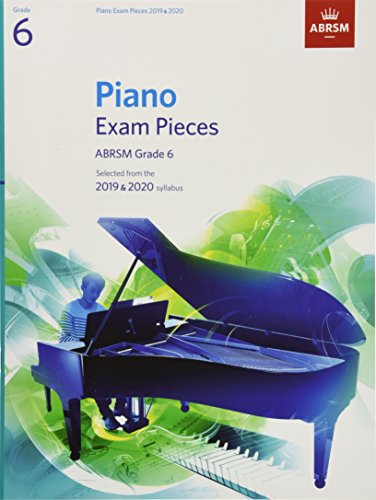 Piano Exam Pieces 2019 & 2020, ABRSM Grade 6: Selected from the 2019 & 2020 syllabus (ABRSM Exam Pieces) por Abrsm