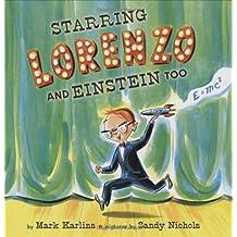 Starring Lorenzo, and Einstein Too