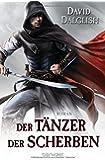 Der Tänzer der Scherben: Roman (Wächter-Serie, Band 3)