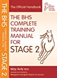 BHS Complete Training Manual for Stage 2 (British Horse Society) (BHS Official Handbook)