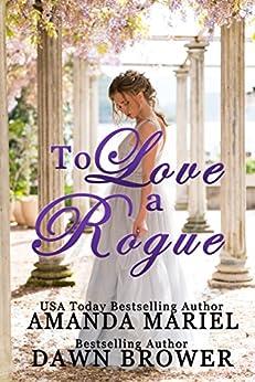 To Love a Rogue by [Mariel, Amanda, Brower, Dawn]