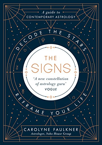 The Signs: Decode the Stars, Reframe Your Life (English Edition)