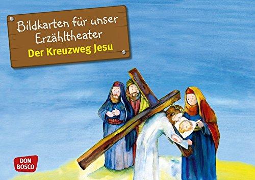 Bildkarten für unser Erzähltheater. Der Kreuzweg Jesu: Kamishibai Bildkartenset. Entdecken. Erzählen. Begreifen (Bibelgeschichten für unser Erzähltheater) (Kreuzweg Für Jugendliche)