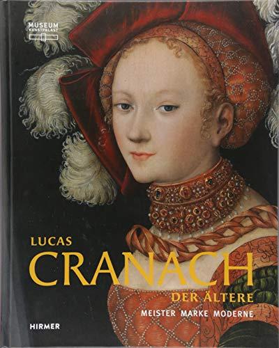 Lucas Cranach der Ältere: Meister - Marke - Moderne - Partnerlink