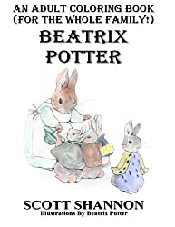 An Adult Coloring Book (For The Whole Family!) Beatrix Potter by Scott Shannon (2015-11-27)