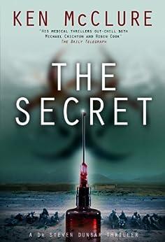The Secret: A Dr Steven Dunbar Thriller: Book 10 by [McClure, Ken]