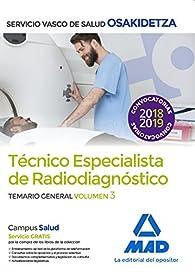 Técnicos Especialistas de Radiodiagnóstico del Servicio Vasco de Salud-Osakidetza. Temario general Volumen 3 par  JUAN MANUEL GIL RAMOS