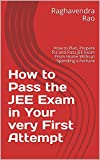 #6: How to Pass the JEE Exam in Your very First Attempt: How to Plan, Prepare for and Pass JEE Exam From Home Without Spending a Fortune