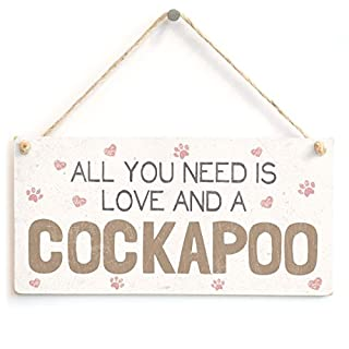 All You Need Is Love And A Cockapoo - Beautiful Home Accessory Gift Sign For Cockapoo Dog Owners