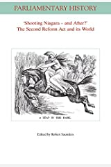 Shooting Niagara and After? The Second Reform Act and its World (Parliamentary History Book Series) Paperback