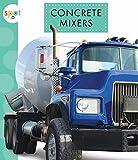 Concrete Mixers (Spot (Paperback))