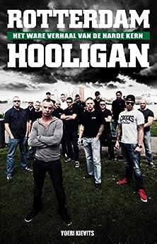 Rotterdam Hooligan (Dutch Edition) par [Kievits, Yoeri]