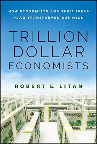 trillion-dollar-economists-how-economists-and-their-ideas-have-transformed-business