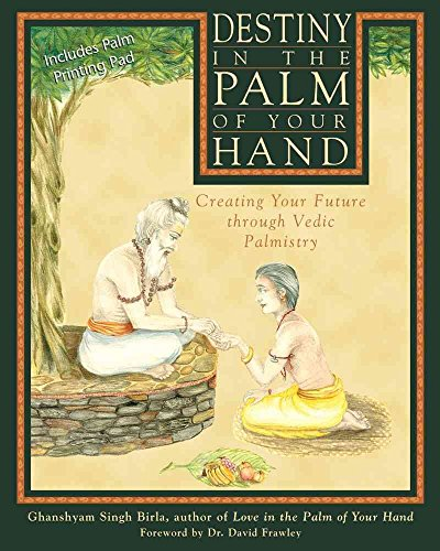 [Destiny in the Palm of Your Hand: Creating Your Future Through Vedic Palmistry] (By: Ghanshyam Singh Birla) [published: July, 2000]