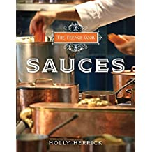 The French Cook: Sauces by Holly Herrick (2013-03-01)