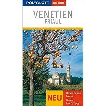 Venetien/Friaul: Polyglott on tour Reiseführer