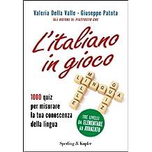 L'italiano in gioco: 1000 quiz per misurare la tua conoscenza della lingua (Italian Edition)