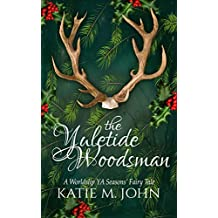The Yuletide Woodsman: The Seasons' Fairy Tales
