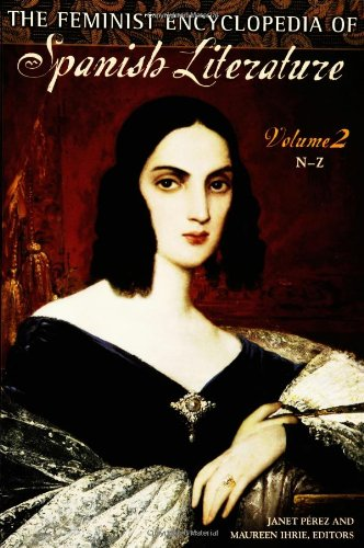 The Feminist Encyclopedia of Spanish Literature: N-Z: 002