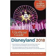 UNOFFICIAL GT DISNEYLAND 2018 (Unofficial Guide to Disneyland)