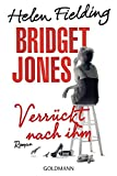 Bridget Jones - Verrückt nach ihm: Die Bridget-Jones-Serie 4 - Roman - Helen Fielding