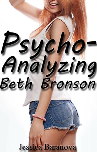 Psycho-Analyzing Beth Bronson: A younger woman, older man, first time in the back erotic story (English Edition)