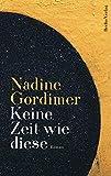 Keine Zeit wie diese: Roman - Nadine Gordimer