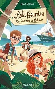Lola Bourdon, tome 1 : Sur la piste de Robinson par Renaud De Vriendt