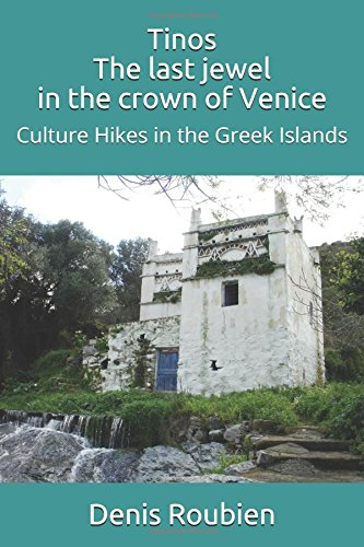 Tinos. The last jewel in the crown of Venice: Culture Hikes in the Greek Islands