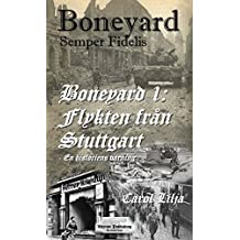 Boneyard 1 flykten från Stuttgart (Swedish Edition)