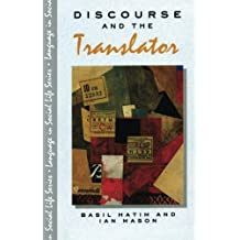 Discourse and the Translator (Language In Social Life) by B. Hatim (1990-03-07)