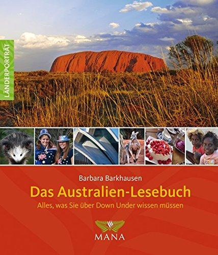 Das Australien-Lesebuch: Alles, was Sie über Down Under wissen müssen (Länderporträt, Band 2)